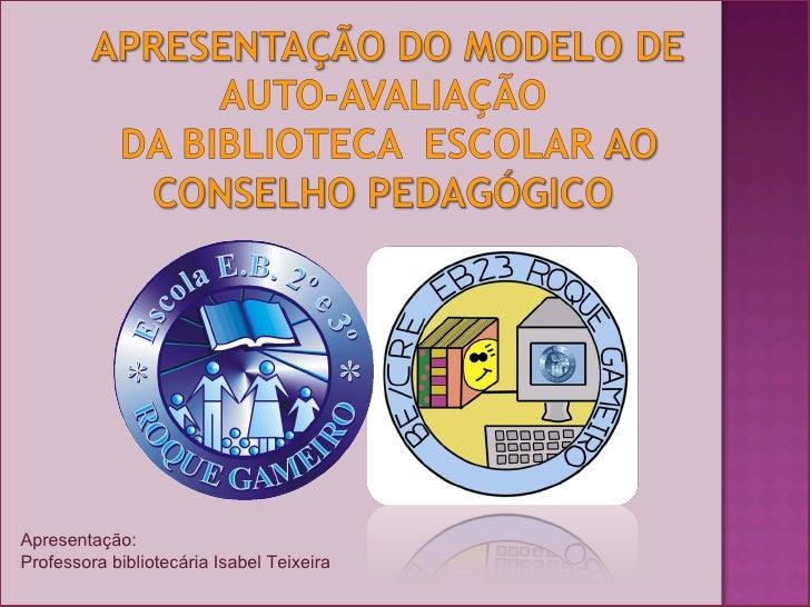 Apresentação: Professora bibliotecária Isabel Teixeira
