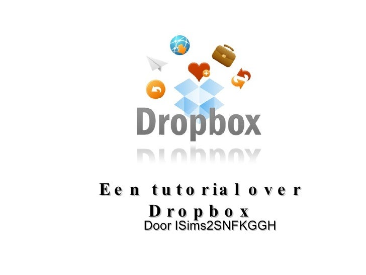 Een tutorial over Dropbox   Door ISims2SNFKGGH