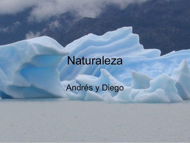 Naturaleza Andrés y Diego