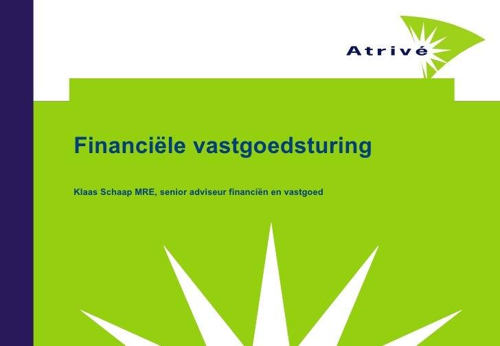 Financiële vastgoedsturing Klaas Schaap MRE, senior adviseur financiën en vastgoed