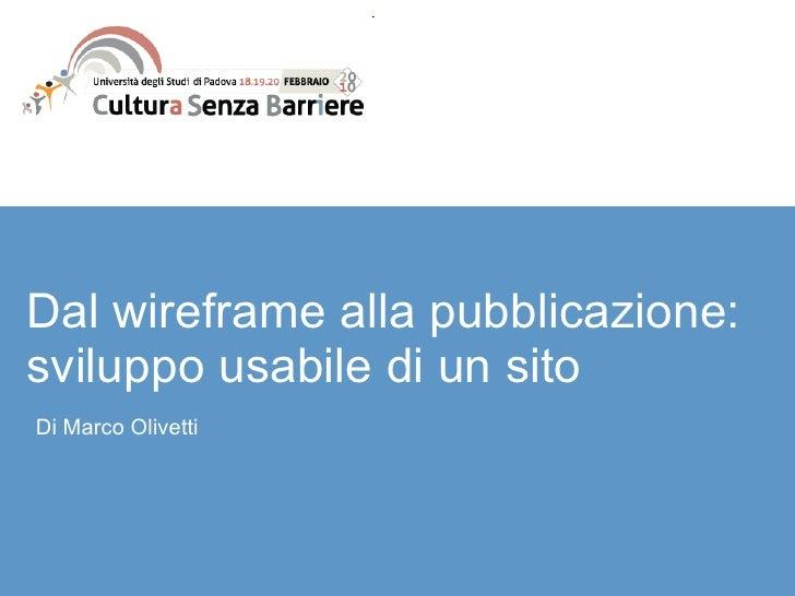 Dal Wireframe alla pubblicazione: sviluppo usabile di un sito