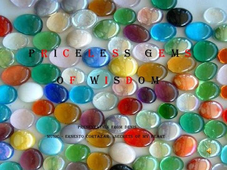 P  R   I  C   E  L   E  S   S  G  E  M  S O  F   W  I   S  D   O  M PRESENTATION  FROM  DENIS MUSIC  -  ERNESTO  CORTAZAR ...