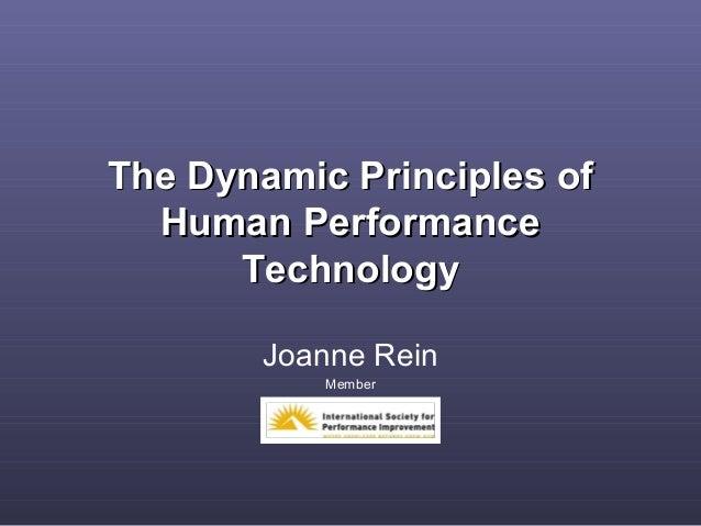 The Dynamic Principles ofThe Dynamic Principles of Human PerformanceHuman Performance TechnologyTechnology Joanne Rein Mem...