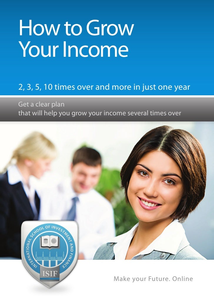 How to Grow Your Income 2, 3, 5, 10 times over and more in just one year Get a clear plan that will help you grow your inc...