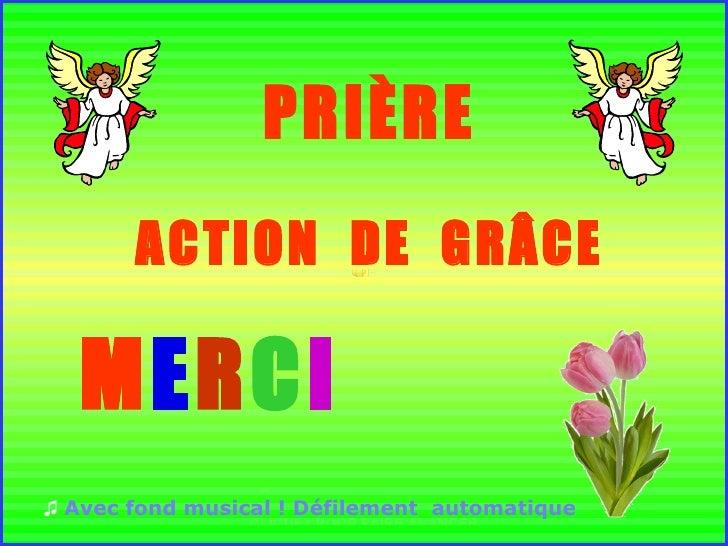 ♫ CLIQUEZ POUR FAIRE AVANCER PRIÈRE ACTION  DE  GRÂCE M E R C I ♫   Avec fond musical  ! Défilement  automatique