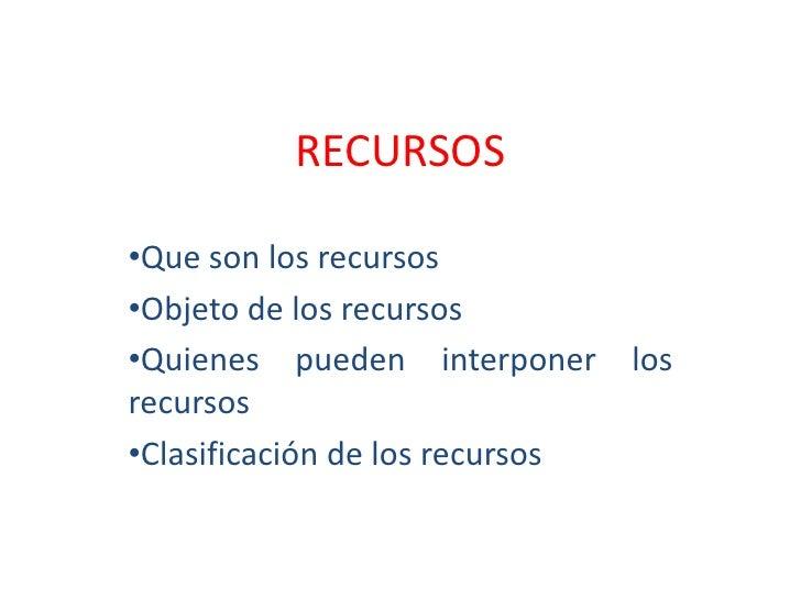 RECURSOS<br /><ul><li>Que son los recursos