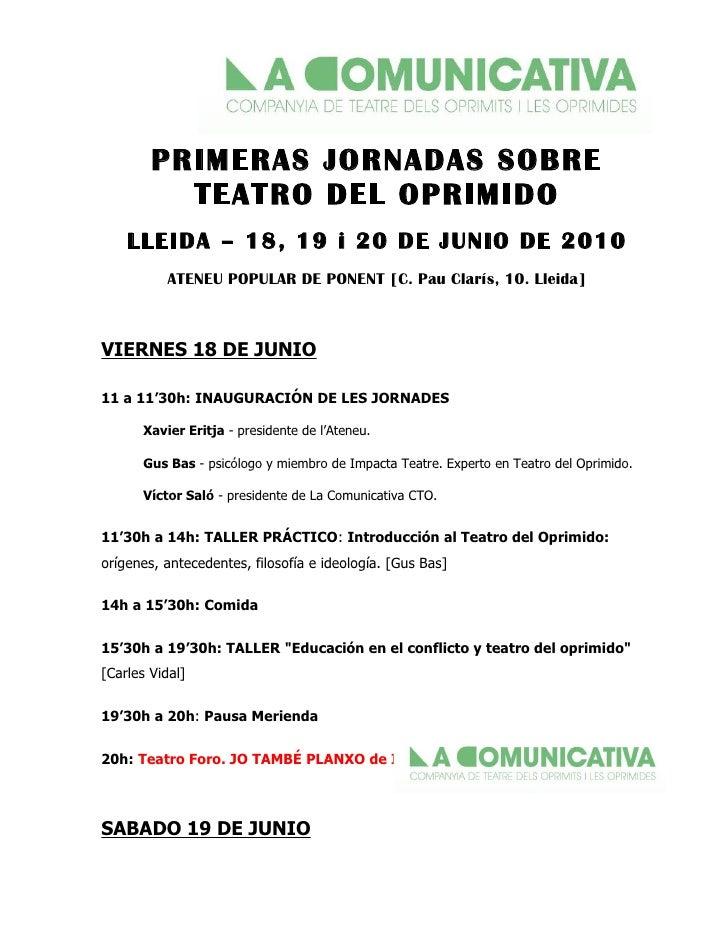 PRIMERAS JORNADAS SOBRE           TEATRO DEL OPRIMIDO     LLEIDA – 18, 19 i 20 DE JUNIO DE 2010            ATENEU POPULAR ...