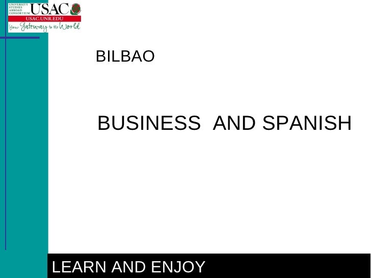 BILBAO BUSINESS  AND SPANISH LEARN AND ENJOY
