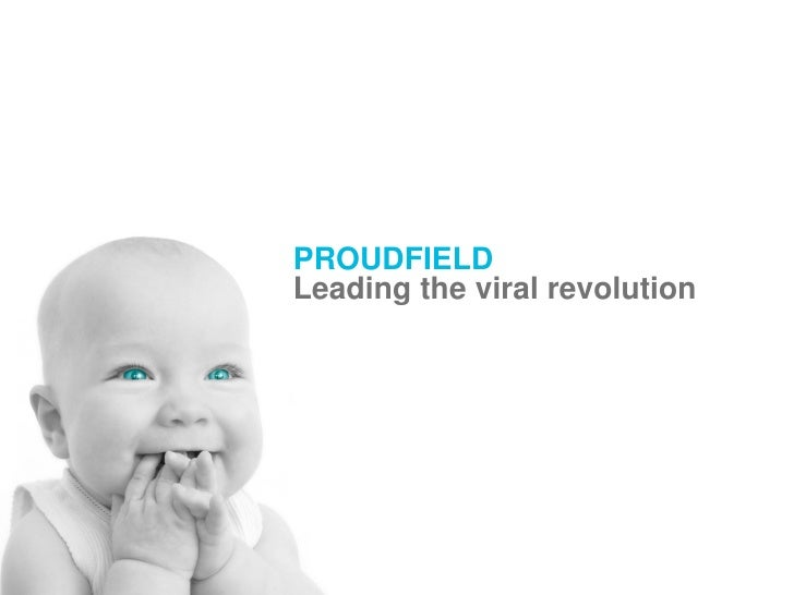 PROUDFIELD Leading the viral revolution
