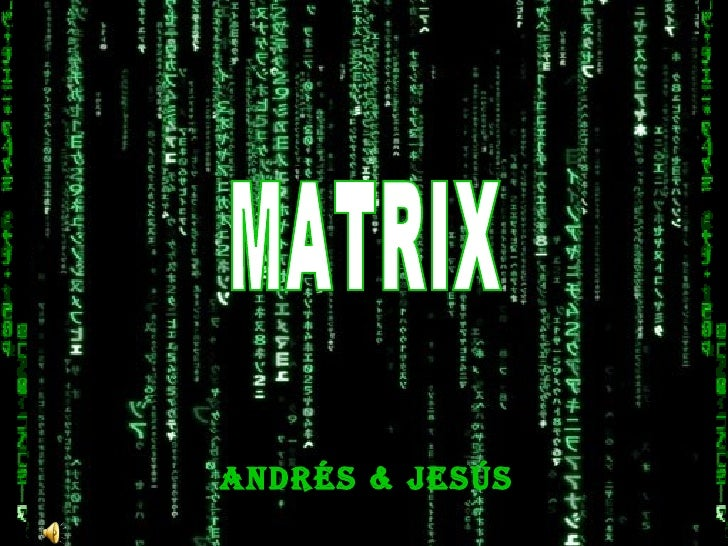 Andrés & Jesús MATRIX