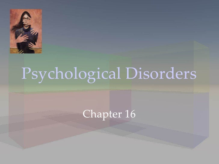 Psychological Disorders Chapter 16