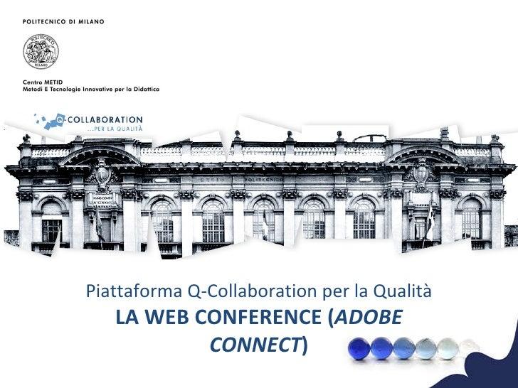 Piattaforma Q-Collaboration per la Qualità LA WEB CONFERENCE ( ADOBE CONNECT )