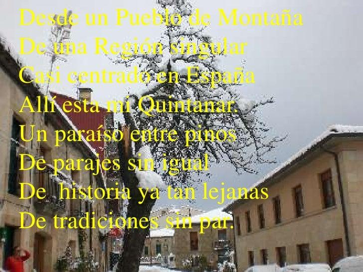 Desde un Pueblo de Montaña De una Región singular Casi centrado en España Allí esta mi Quintanar. Un paraíso entre pinos D...