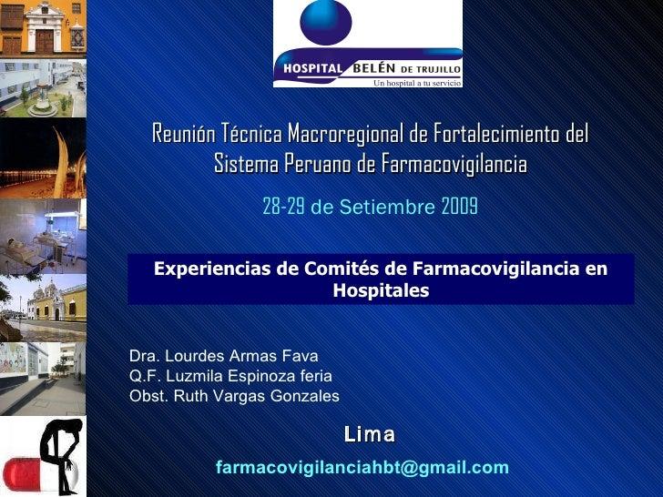 Reunión Técnica Macroregional de Fortalecimiento del Sistema Peruano de Farmacovigilancia 28-29  de Setiembre  2009 Lima D...