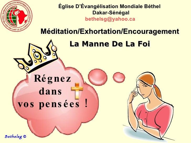 Régnez  dans  vos pensées! Méditation/Exhortation/Encouragement La Manne De La Foi Église D'Évangélisation Mondiale Bét...