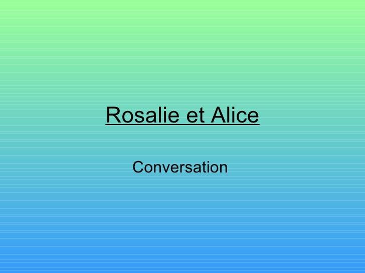 Rosalie et Alice Conversation