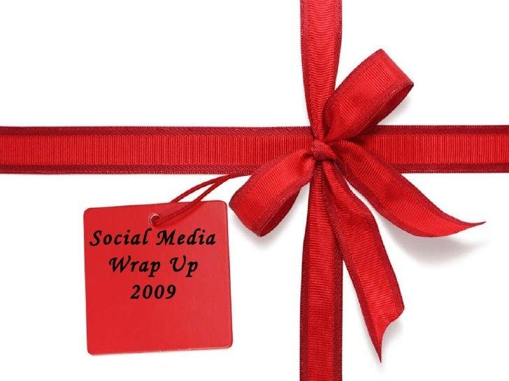 Social Media Wrap Up 2009
