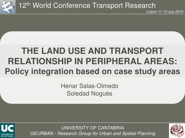 12th World Conference Transport Research<br />Lisbon 11-15 July 2010<br />THE LAND USE AND TRANSPORT RELATIONSHIP IN PERIP...