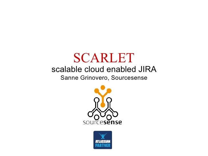 SCARLET scalable cloud enabled JIRA   Sanne Grinovero, Sourcesense