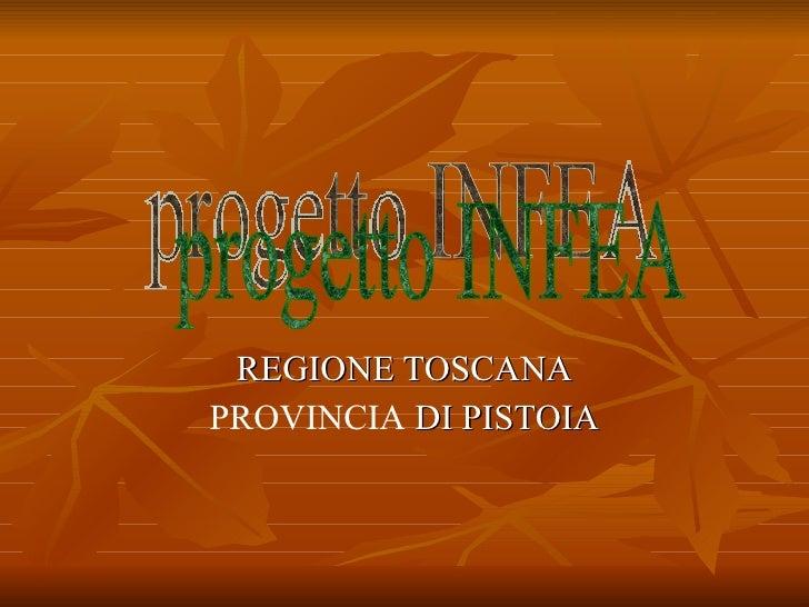REGIONE TOSCANA PROVINCIA  DI PISTOIA progetto INFEA