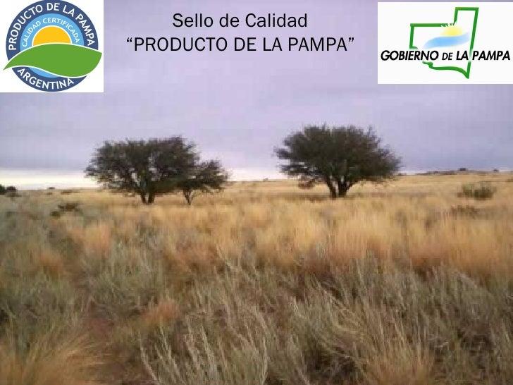 Presentación Sello de Calidad Producto de La Pampa