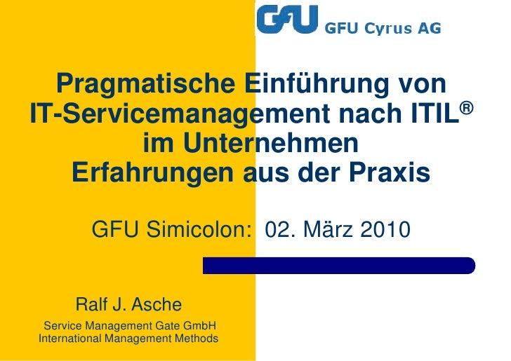 Pragmatische Einführung von IT-Servicemanagement - ITIL im Unternehmen - Erfahrungen aus der Praxis