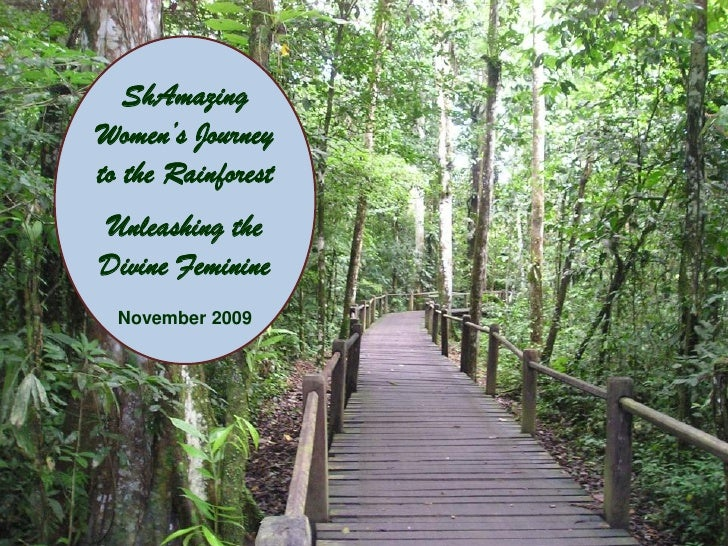 ShAmazing Women's Journey to the Rainforest Unleashing the Divine Feminine   November 2009