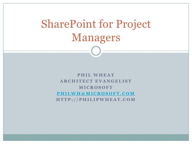 Phil Wheat<br />Architect Evangelist<br />Microsoft<br />PhilWh@Microsoft.com<br />http://Philipwheat.com<br />SharePoint ...