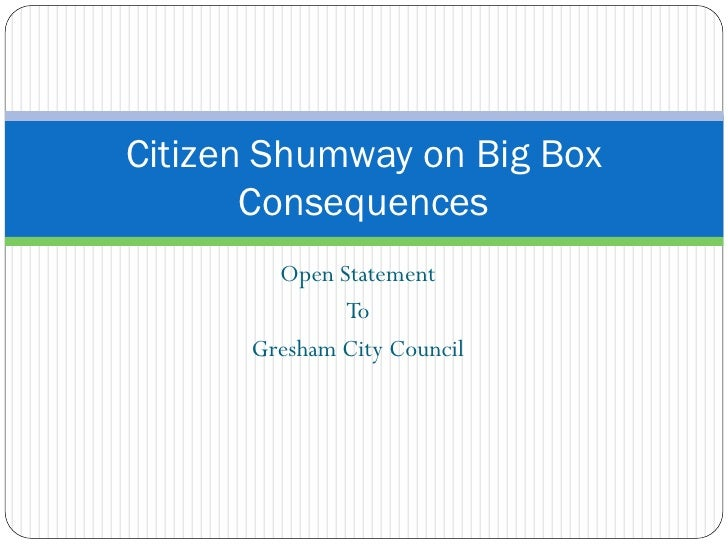 Citizen Shumway on Big Box        Consequences         Open Statement               To       Gresham City Council
