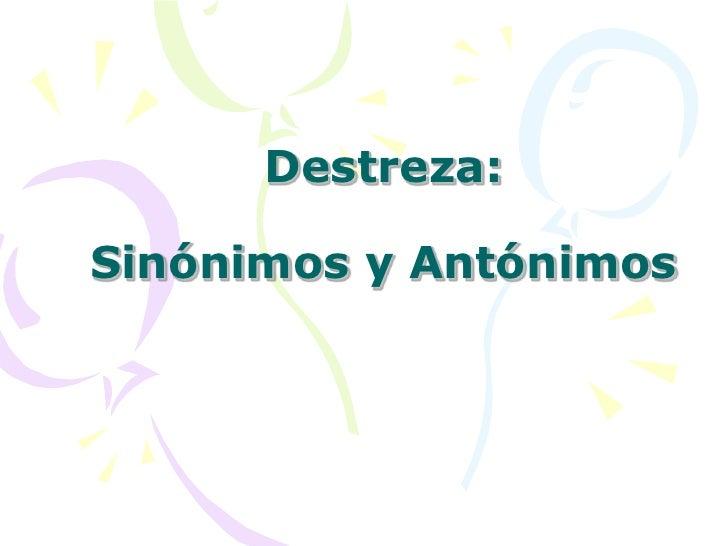 Destreza:  Sinónimos y Antónimos