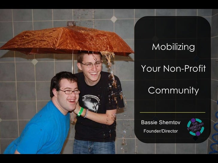 Bassie Shemtov Founder/Director Mobilizing Your Non-Profit Community