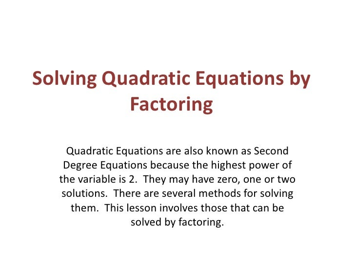 solving quadratic equations by factoring Watch the video: solving quadratic equations by factoring basic examples by  patrickjmt.