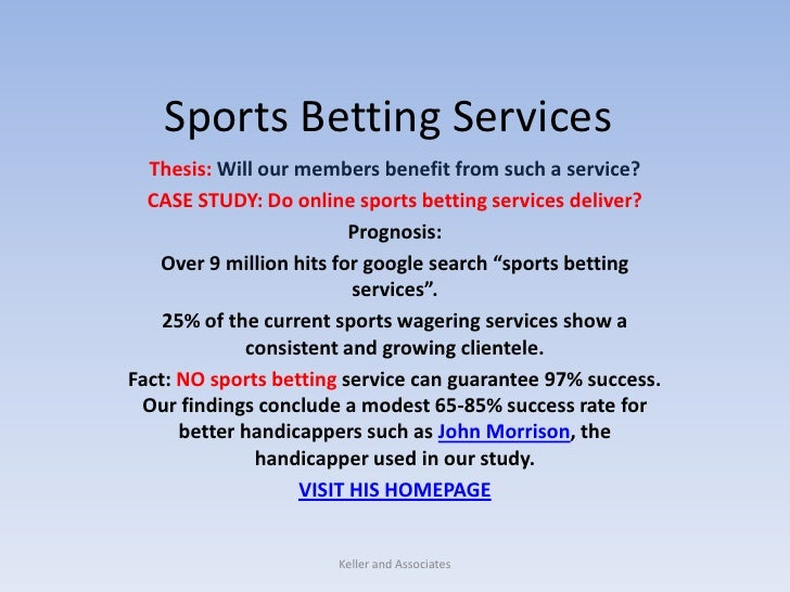 Sports Betting Services<br />Thesis: Will our members benefit from such a service?<br />CASE STUDY: Do online sports betti...