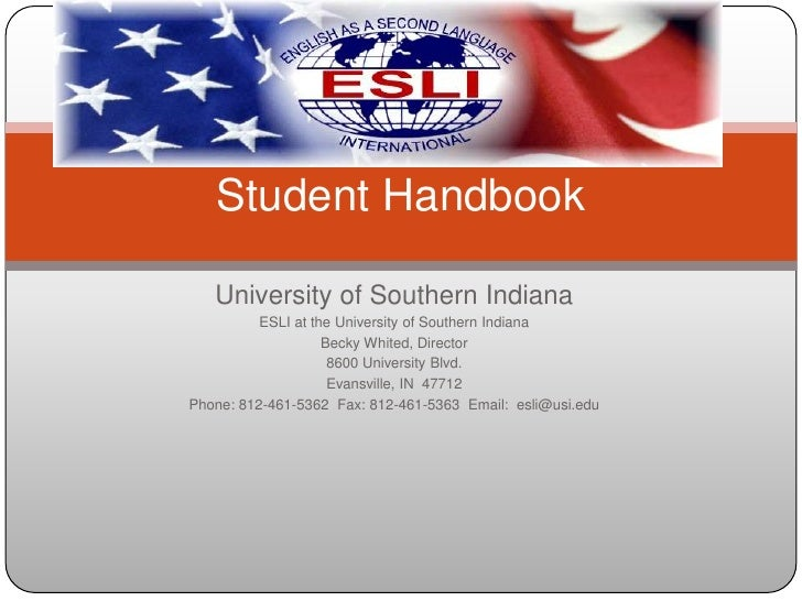 University of Southern Indiana<br />ESLI at the University of Southern Indiana<br />Becky Whited, Director<br />8600 Unive...