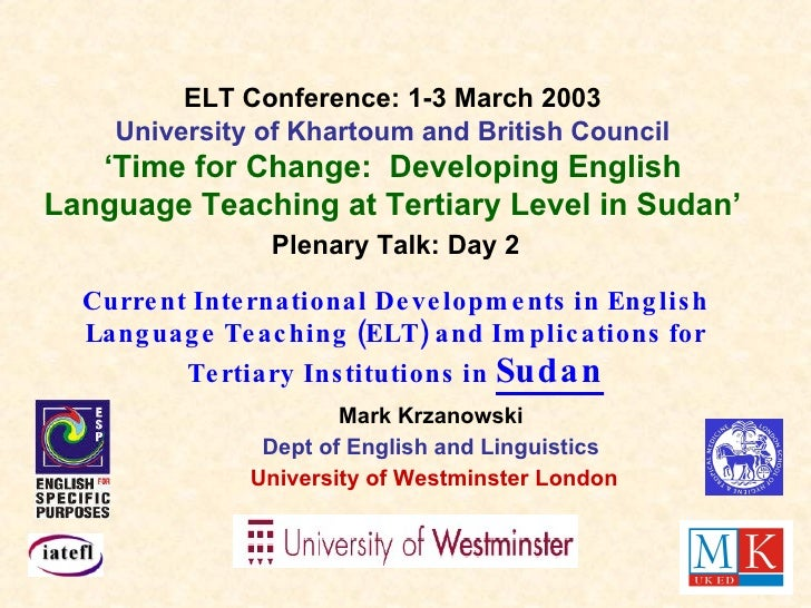 Plenary Talk: Day 2 Current International Developments in English Language Teaching (ELT) and Implications for Tertiary In...