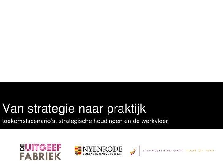 Van strategie naar praktijk<br />toekomstscenario's, strategische houdingen en de werkvloer<br />