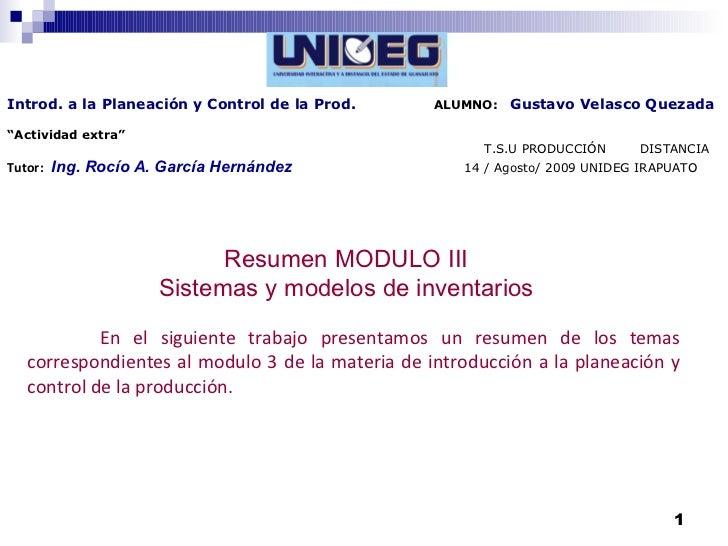 """Introd. a la Planeación y Control de la Prod.  ALUMNO:  Gustavo Velasco Quezada """" Actividad extra""""   T.S.U PRODUCCIÓN  DIS..."""