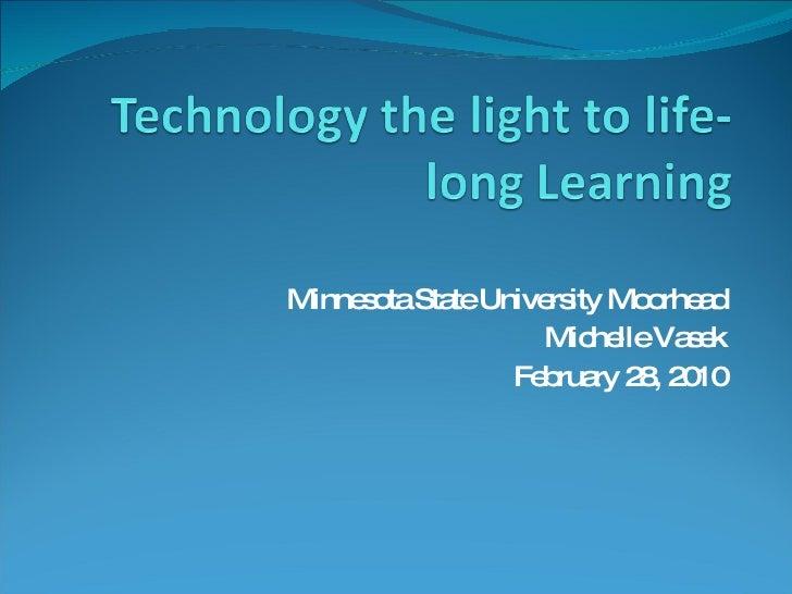 Minnesota State University Moorhead Michelle Vasek February 28, 2010