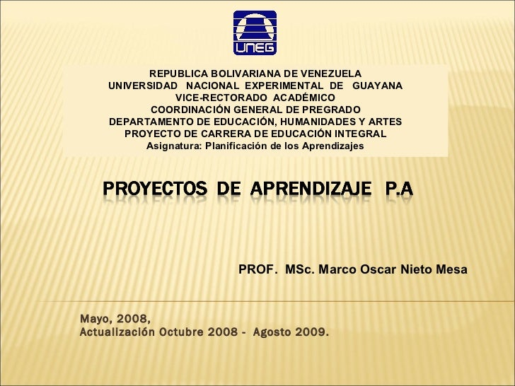 Mayo, 2008,  Actualización Octubre 2008 -  Agosto 2009. PROF.  MSc. Marco Oscar Nieto Mesa REPUBLICA BOLIVARIANA DE VENEZU...