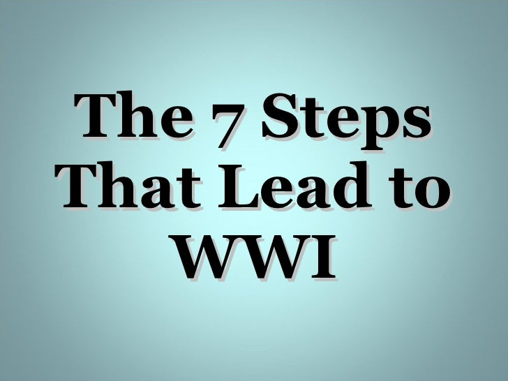 The 7 Steps That Lead to WWI
