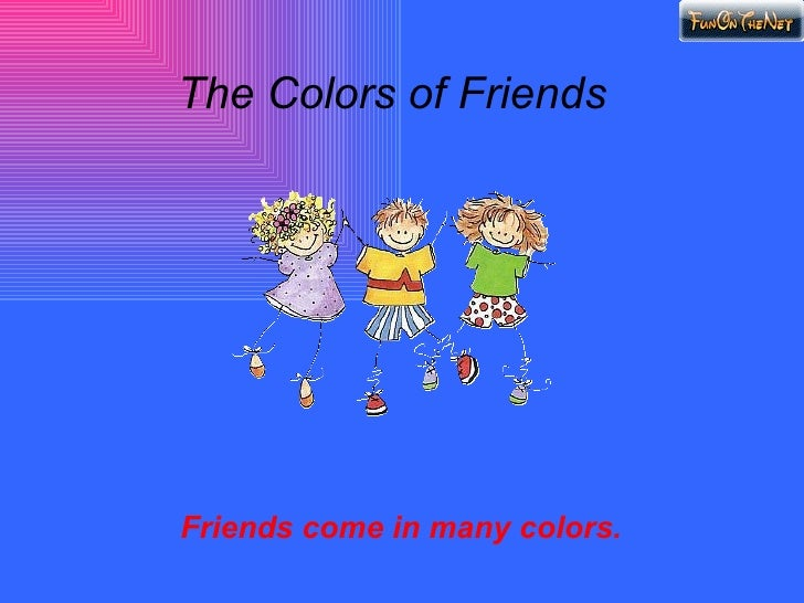 The colourful friends