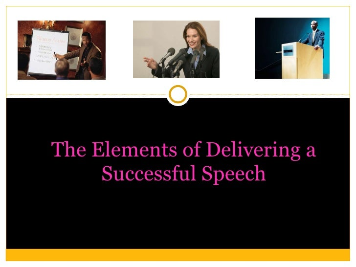 The Elements of Delivering a Successful Speech