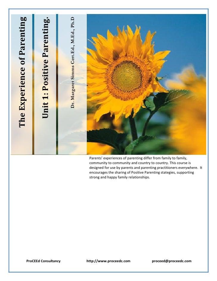 Unit 1: Positive Parenting.                                                                  Dr. Margaret Simms Cert.Ed., ...