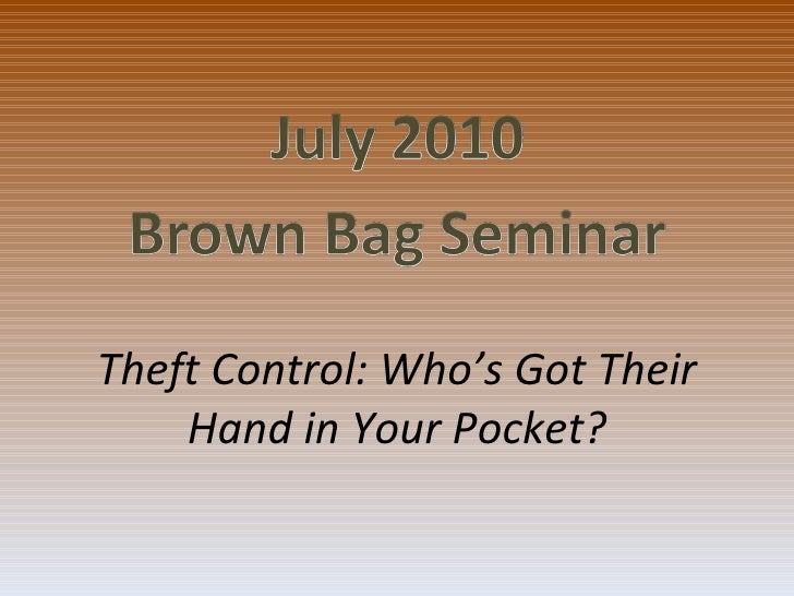 Theft Control: Who's Got Their Hand in Your Pocket?