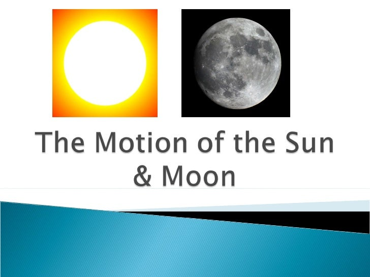 C:\Fakepath\The Motion Of The Sun & Moon