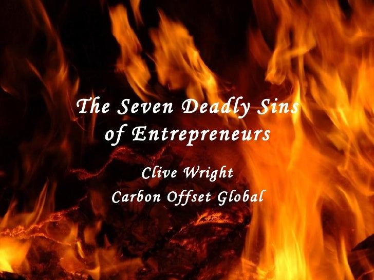 The Seven Deadly Sins of Entrepreneurs Clive Wright Carbon Offset Global