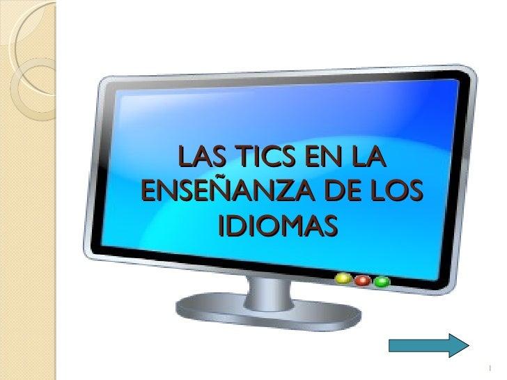 LAS TICS EN LA ENSEÑANZA DE LOS IDIOMAS
