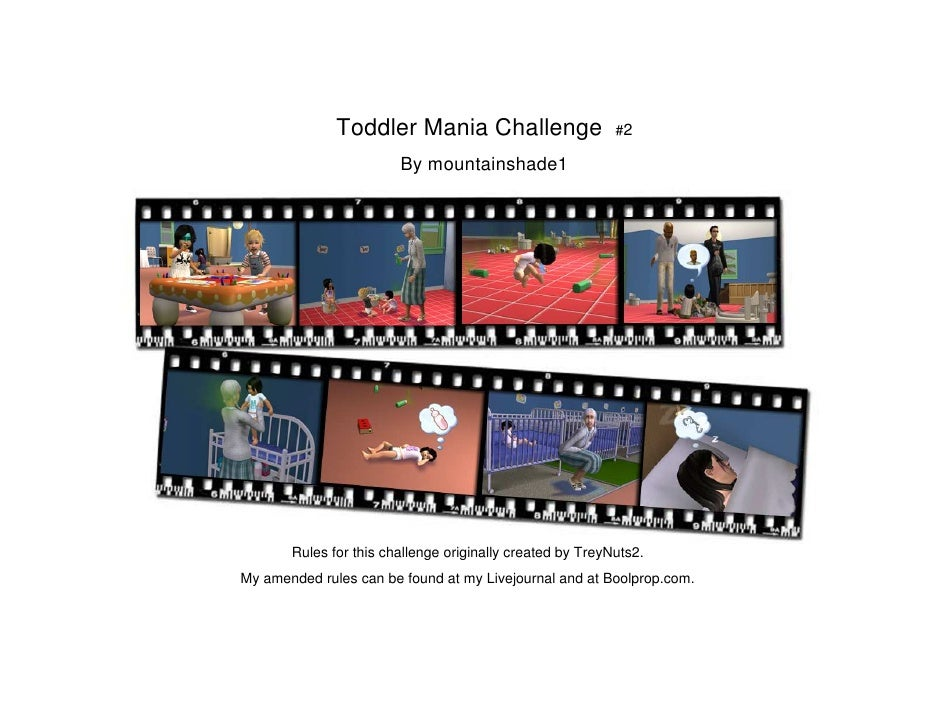 Toddler Mania Challenge                      #2                          By mountainshade1            Rules for this chall...