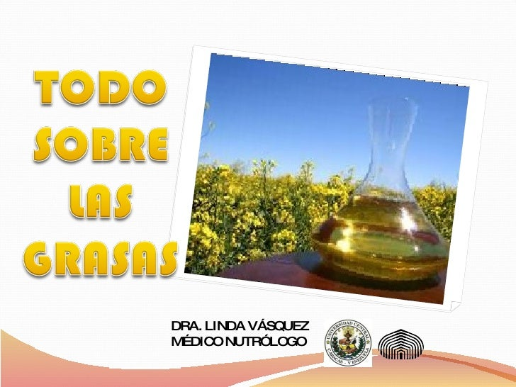 C:\Fakepath\Todo Sobre Grasas 09, Dra. Linda vasquez, médico nutrólogo