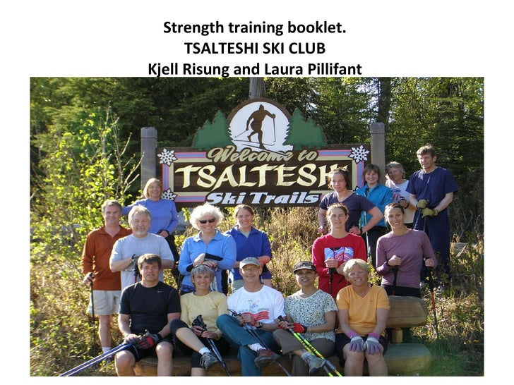 Strength training booklet. TSALTESHI SKI CLUB Kjell Risung and Laura Pillifant